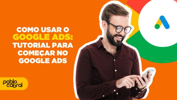 como usar o google ads