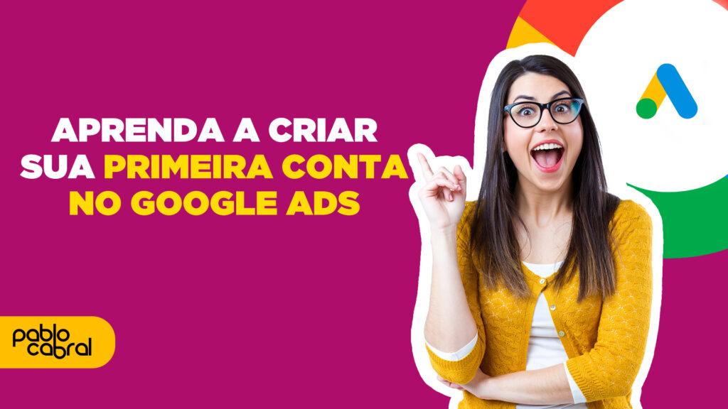 Aprenda A Criar Sua Conta No Google Ads