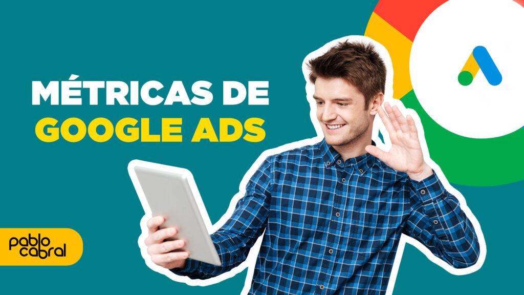 metricas de gogle ads