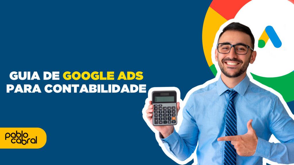 Google Ads para Contabilidade por Pablo Cabral