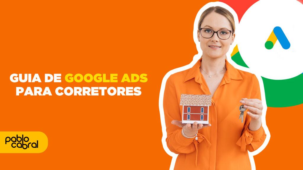 Google Ads para Corretores por Pablo Cabral