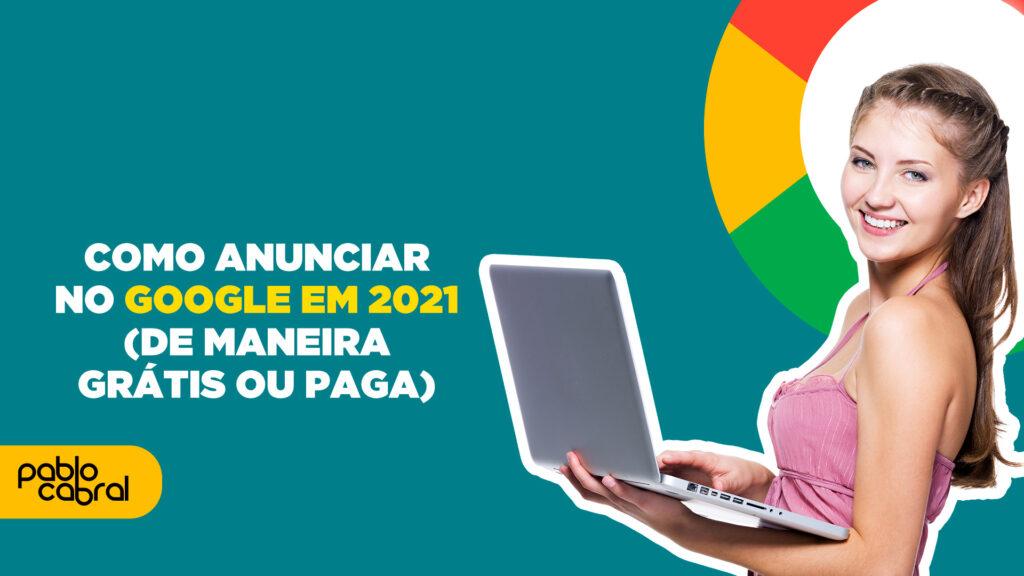 como-anunciar-no-google-em-2020-de-maneira-gratis-ou-paga